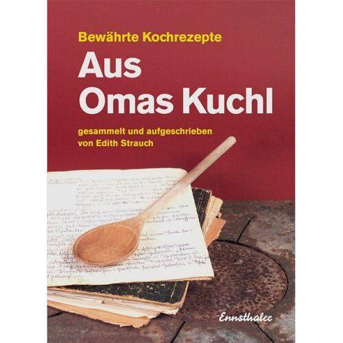 Edith Strauch - Aus Omas Kuchl. Bewährte Kochrezepte - Preis vom 14.04.2021 04:53:30 h