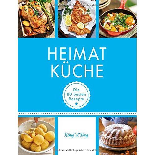 König Berg - Heimatküche (König & Berg Kochbücher) - Preis vom 08.04.2021 04:50:19 h