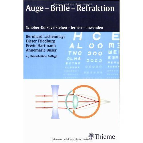 Bernhard Lachenmayr - Auge - Brille - Refraktion: Schober-Kurs: verstehen - lernen - anwenden - Preis vom 12.04.2021 04:50:28 h