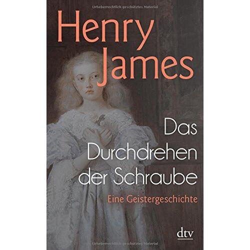 Henry James - Das Durchdrehen der Schraube: Eine Geistergeschichte (dtv Klassik) - Preis vom 06.03.2021 05:55:44 h