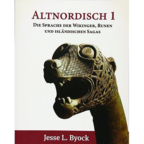 Byock, Jesse L. - Altnordisch 1: Die Sprache der Wikinger, Runen und Isländischen Sagas (Viking Language Series, Band 1) - Preis vom 15.04.2021 04:51:42 h
