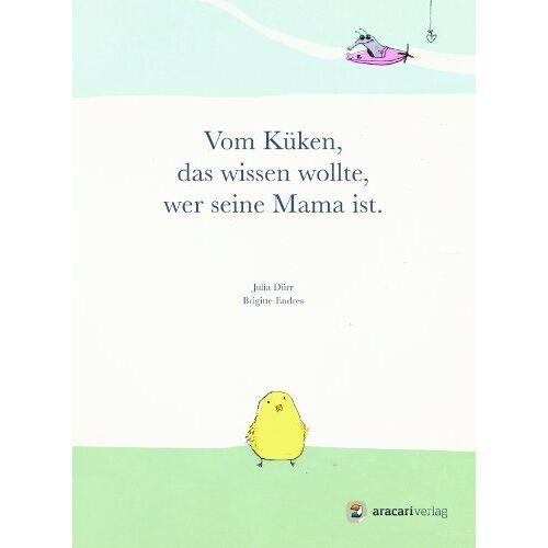 Brigitte Endres - Vom Küken, das wissen wollte, wer seine Mama ist - Preis vom 21.10.2020 04:49:09 h