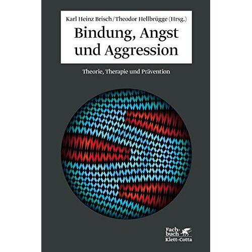 Brisch, Karl H - Bindung, Angst und Aggression: Theorie, Therapie und Prävention - Preis vom 22.10.2020 04:52:23 h