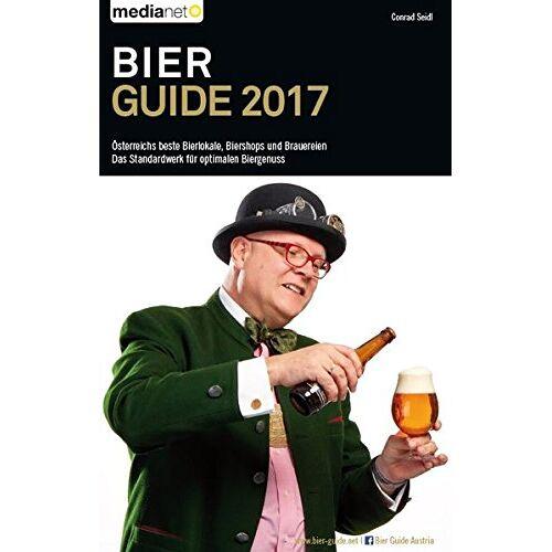 Conrad Seidl - Bier Guide 2017: Österreichs beste Bierlokale, Biershops & Brauereien - Preis vom 21.10.2020 04:49:09 h