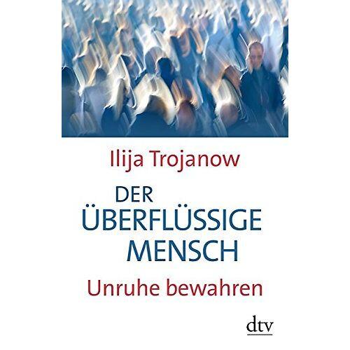 Ilija Trojanow - Der überflüssige Mensch - Preis vom 14.05.2021 04:51:20 h