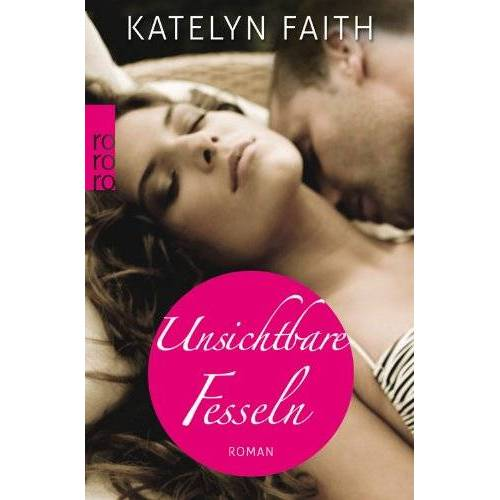 Katelyn Faith - Unsichtbare Fesseln - Preis vom 21.04.2021 04:48:01 h