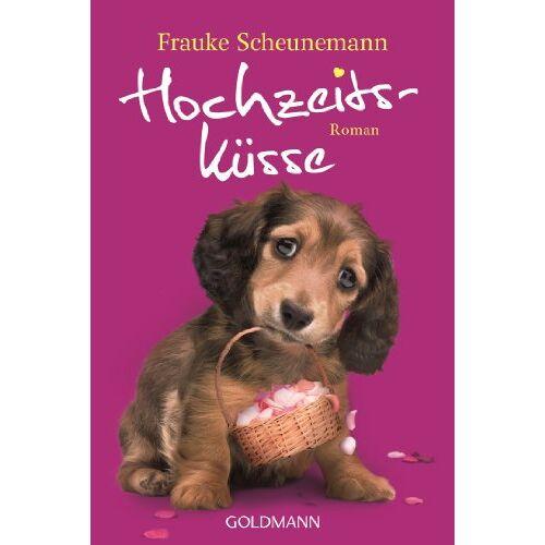 Frauke Scheunemann - Hochzeitsküsse: Band 4 - Roman - Preis vom 26.02.2020 06:02:12 h