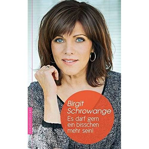 Birgit Schrowange - Es darf gern ein bisschen mehr sein! - Preis vom 25.01.2021 05:57:21 h