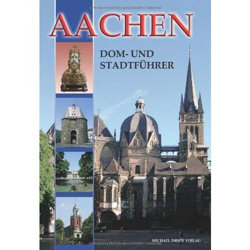 Ines Dickmann - Aachen: Dom- und Stadtführer - Preis vom 05.05.2021 04:54:13 h