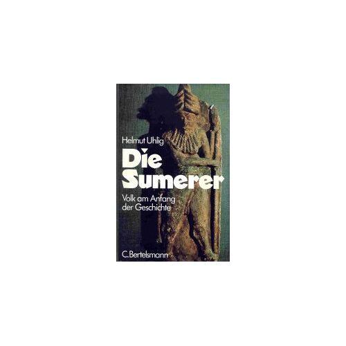 Helmut Uhlig - Die Sumerer. Volk am Anfang der Geschichte - Preis vom 26.02.2021 06:01:53 h