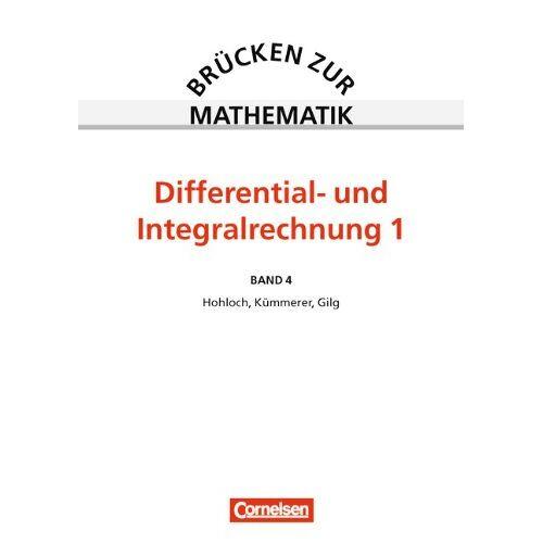 Hohloch, Prof. Dr. Eberhard - Brücken zur Mathematik, Bd.4, Differential- und Integralrechnung: Differential- und Integralrechnung I - Preis vom 05.09.2020 04:49:05 h