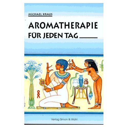 Michael Kraus - Aromatherapie für jeden Tag - Preis vom 13.05.2021 04:51:36 h