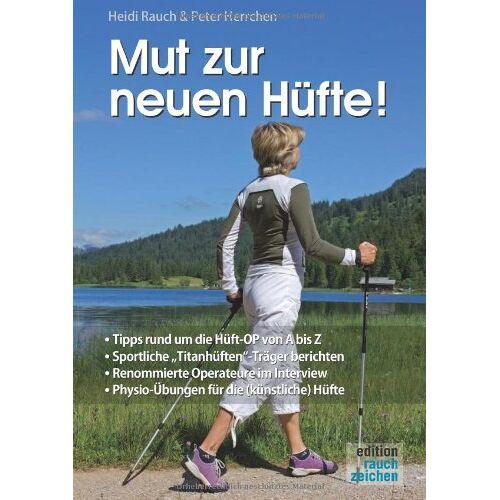 Heidi Rauch - Rauch, H: Mut zur neuen Hüfte! - Preis vom 11.05.2021 04:49:30 h