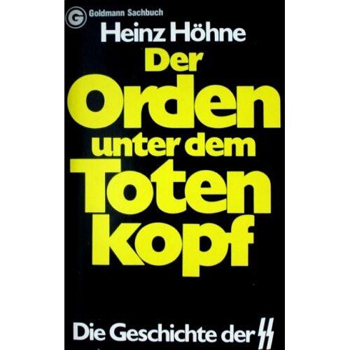 Heinz Höhne - Der Orden unter dem Totenkopf. Die Geschichte der SS. - Preis vom 25.02.2021 06:08:03 h