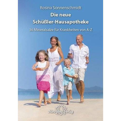 Rosina Sonnenschmidt - Die neue Schüßler-Hausapotheke mit 36 Heilsalzen: Von A-Z - Preis vom 05.05.2021 04:54:13 h