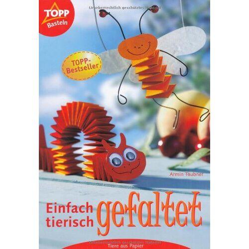 Armin Täubner - Einfach tierisch gefaltet: Tiere aus Papier - Preis vom 03.07.2020 04:57:43 h