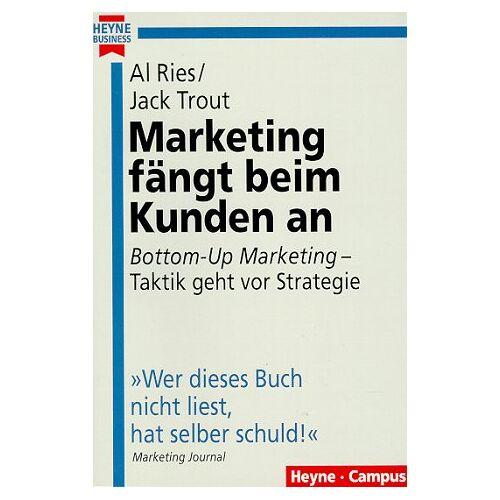 Al Ries - Marketing fängt beim Kunden an. 'Bottom- Up Marketing' - Taktik geht vor Strategie. - Preis vom 10.05.2021 04:48:42 h