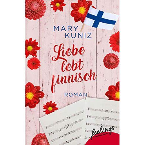 Mary Kuniz - Liebe lebt finnisch: Roman (Finnisch-Trilogie, Band 2) - Preis vom 21.10.2020 04:49:09 h