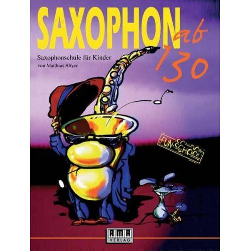 Matthias Böyer - Saxophon ab 130: Saxophonschule für Kinder (Fun-School) - Preis vom 23.01.2021 06:00:26 h