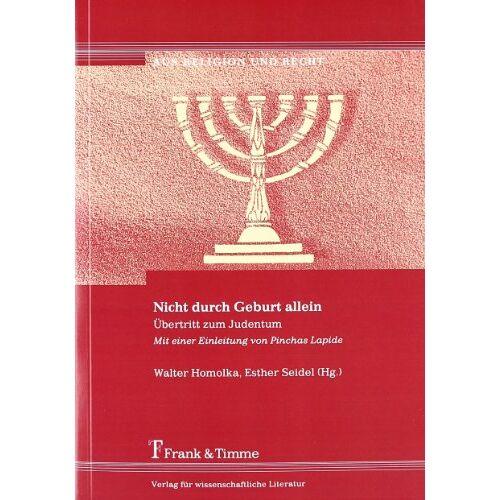 Walter Homolka - Nicht durch Geburt allein: Übertritt zum Judentum - Preis vom 12.05.2021 04:50:50 h