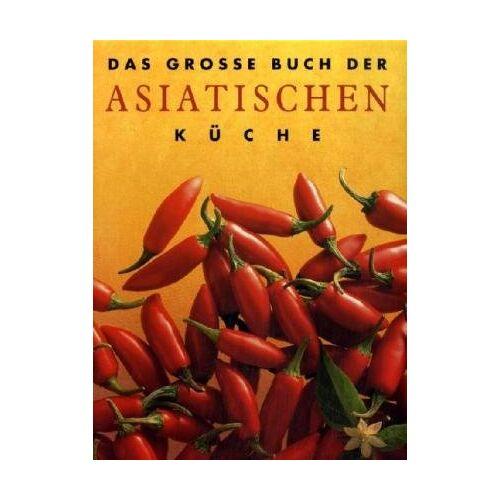 - Das große Buch der Asiatischen Küche - Preis vom 07.05.2021 04:52:30 h