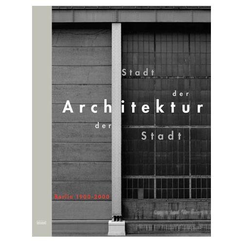 Thorsten Scheer - Stadt der Architektur, Architektur der Stadt. Berlin 1900 - 2000 - Preis vom 15.04.2021 04:51:42 h