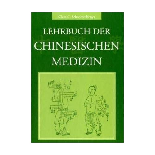 Schnorrenberger, Claus C. - Lehrbuch der Chinesischen Medizin - Preis vom 15.04.2021 04:51:42 h