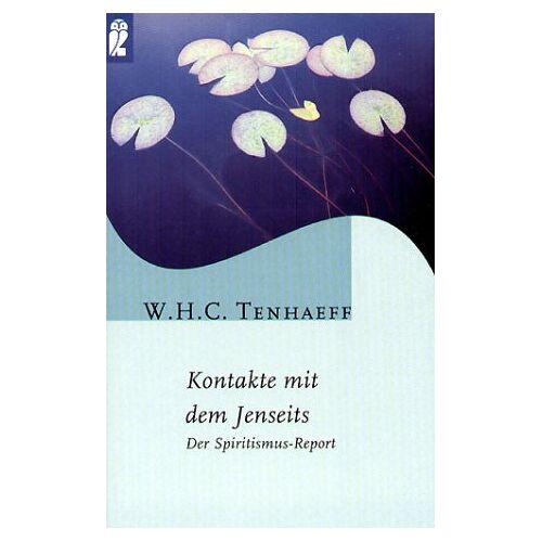 Tenhaeff, W. H. C. - Kontakte mit dem Jenseits. Der Spiritismus- Report. - Preis vom 28.02.2021 06:03:40 h