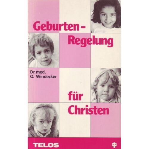 Dr. med. O. Windecker - Geburtenregelungen für Christen - Preis vom 20.10.2020 04:55:35 h