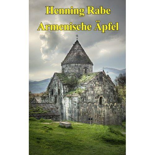 Henning Rabe - Armenische Aepfel: Ein Road-Poem - Preis vom 05.09.2020 04:49:05 h