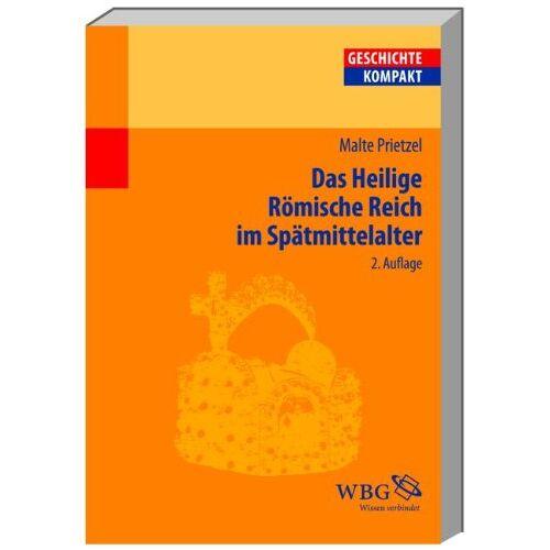 Malte Prietzel - Das Heilige Römische Reich im Spätmittelalter - Preis vom 03.05.2021 04:57:00 h