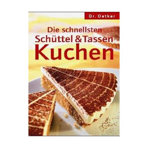 Oetker - Die schnellsten Schüttel- und Tassenkuchen - Preis vom 12.04.2021 04:50:28 h