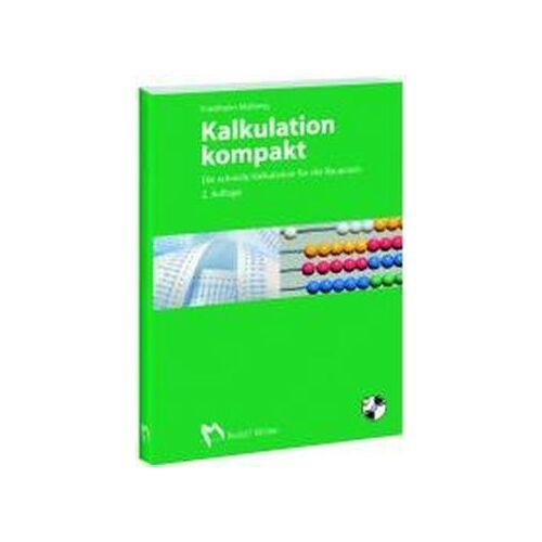 Friedhelm Maßong - Kalkulation kompakt: Die schnelle Kalkulation für die Baupraxis - Preis vom 21.10.2020 04:49:09 h