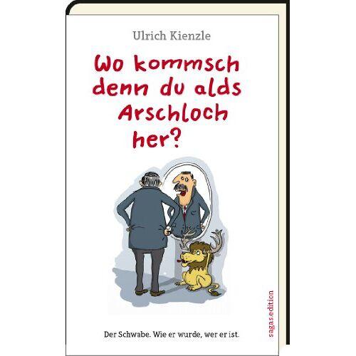 Ulrich Kienzle - Die Schwaben: Wie sie wurden, was sie sind - Preis vom 12.04.2021 04:50:28 h
