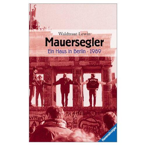 Waldtraut Lewin - Mauersegler - Ein Haus in Berlin - 1989 - Preis vom 11.05.2021 04:49:30 h