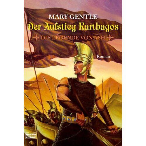 Mary Gentle - Der Aufstieg Karthagos: Die Legende von Ash, Bd. 2 - Preis vom 10.04.2021 04:53:14 h