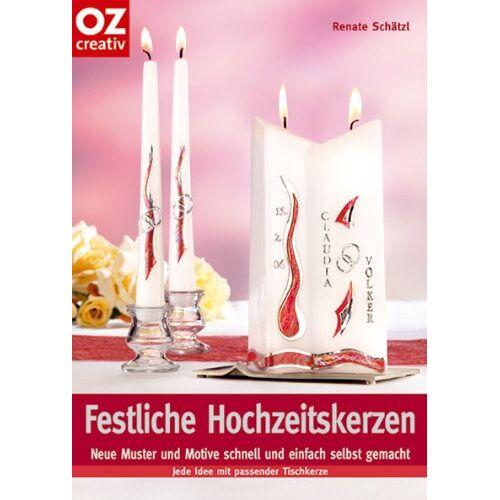 Renate Schätzl - Festliche Hochzeitskerzen: Neue Muster und Motive schnell und einfach selbst gemacht - Preis vom 17.04.2021 04:51:59 h