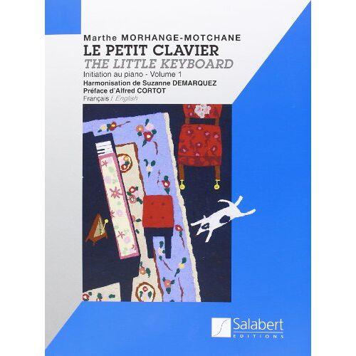 M. Morhange - Le petit clavier Volume 1 - Piano - Preis vom 20.10.2020 04:55:35 h