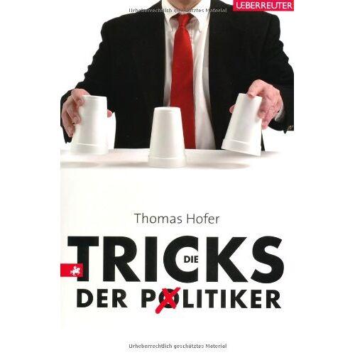 Thomas Höfer - Die Tricks der Politiker - Preis vom 16.05.2021 04:43:40 h