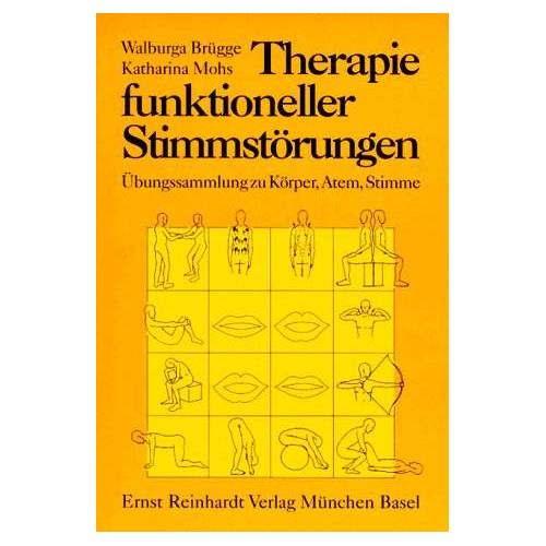 Walburga Brügge - Therapie funktioneller Stimmstörungen. Übungssammlung zu Körper, Atem, Stimme - Preis vom 11.05.2021 04:49:30 h