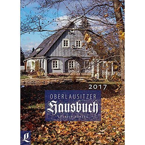 Autorenkollektiv - Oberlausitzer Hausbuch / Oberlausitzer Hausbuch: 2017 - Preis vom 21.10.2020 04:49:09 h