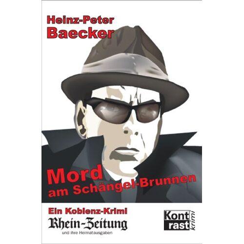 Heinz-Peter Baecker - Mord am Schängel-Brunnen: Ein Koblenz-Krimi - Preis vom 21.10.2020 04:49:09 h
