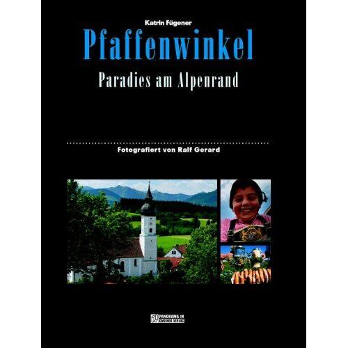 Katrin Fügener - Pfaffenwinkel: Paradies am Alpenrand - Preis vom 20.10.2020 04:55:35 h