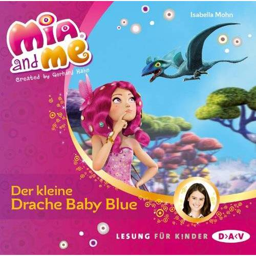 Isabella Mohn - Mia and me - Teil 5: Der kleine Drache Baby Blue (1 CD) - Preis vom 20.10.2020 04:55:35 h