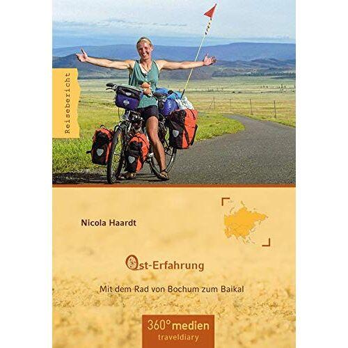 Nicola Haardt - Ost-Erfahrung: Mit dem Rad von Bochum zum Baikal - Preis vom 03.12.2020 05:57:36 h
