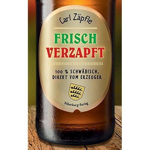 Carl Zäpfle - Frisch verzapft: 100 % Schwäbisch, direkt vom Erzeuger - Preis vom 03.12.2020 05:57:36 h