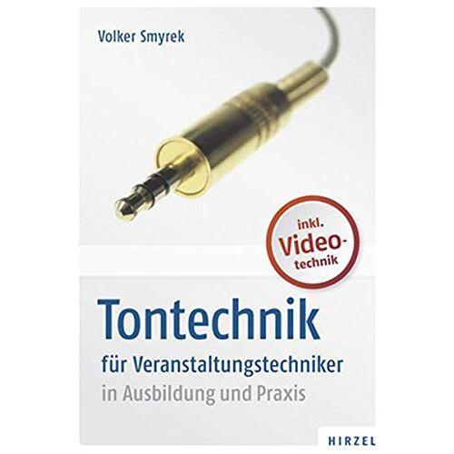 Volker Smyrek - Tontechnik für Veranstaltungstechniker in Ausbildung und Praxis - Preis vom 05.05.2021 04:54:13 h