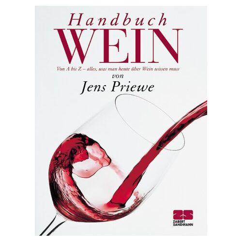 Jens Priewe - Handbuch Wein. Von A bis Z - alles, was man heute über Wein wissen muß - Preis vom 05.09.2020 04:49:05 h