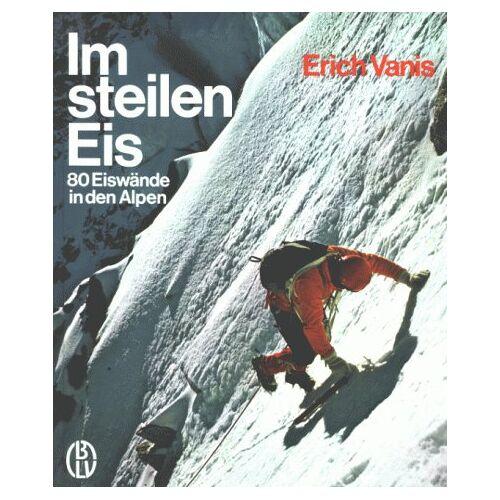 Erich Vanis - Im steilen Eis - Preis vom 13.05.2021 04:51:36 h