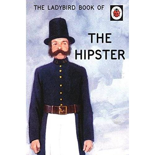 Joel Morris - The Ladybird Book of the Hipster: Ladybird Books for Grown-ups (Ladybirds for Grown-Ups) - Preis vom 16.05.2021 04:43:40 h